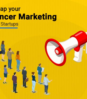 Boot Strap your Influencer Marketing -Mantra for Startups